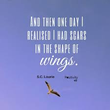 And Then One Day I Realised Had Scars In The Shape Of Wings