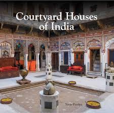 100 Court Yard Houses Yard Of India Yatin Pandya 9789385360091