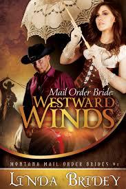 Mail Order Bride Westward Winds Montana Brides Book 1 By Linda Bridey