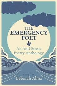 The Emergency Poet An Anti Stress Poetry Anthology Hardback