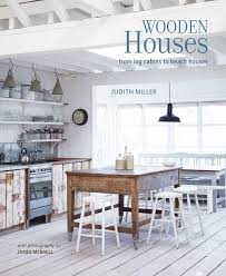 100 Wooden Houses Interior Book By Judith Miller James Merrell Official