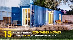 100 Custom Shipping Container Homes 15 Amazing Home Rentals Listed On Airbnb In The United States 2018 SHELTERMODE