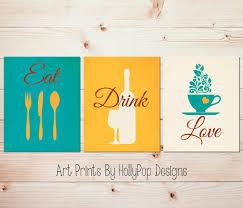 Wine Kitchen Decor Sets by Modern Kitchen Art Prints Teal Kitchen Decor Eat Drink Love