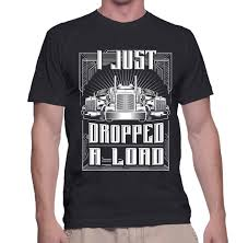 I Just Dropped A Load - Trucker/Trucking T-shirt - Cozzoo Texas Chrome Tshirts Shop Trucker Tshirts Andy Mullins Dsquared2 Heavy Metal Trucking Tshirt Now 17300 Toprun Truck From All Over The World Xclusive Cool Apparel Merchandise Truckin Adult Size Tiedye Tshirt Grateful Dead And Company Co Large Marge Co Pee Wees Big Adventure Parody We Design Custom Shirts I Work At Celadon Hoodie Tops T Shirt Mens Short Cotton Crew Neck Truck Driver Cotton Tshirt By Hirts Online Truklife Widowmaker Freight Inc King Unisex