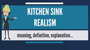 what is kitchen sink realism what does kitchen sink realism mean