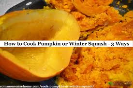 Roasting Pumpkin For Puree by How To Cook Pumpkin Or Winter Squash 3 Easy Methods