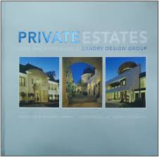 100 Landry Design Group PRIVATE ESTATES New Architecture By Janet