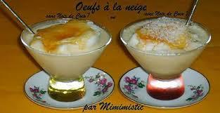 recette avec des oeufs dessert recette d oeufs à la neige avec ou sans noix de coco