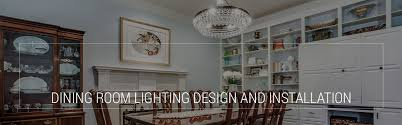 Dining Room Lighting Design And Installation