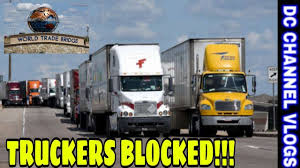 Semi Trucks Blocked Crossing Commercial World Trade Bridge ...