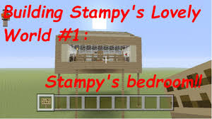Stampy S Bedroom by Building Stampy U0027s Lovely World 1 The Bedroom Youtube
