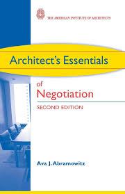 100 Ava Architects Essentials Of Negotiation J Abramowitz