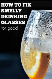 Kitchen Sink Stinks When Running Water by Do Your Drinking Glasses Smell Bad Here U0027s Help