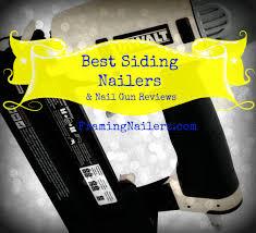 Freeman Flooring Nailer Nails by Best Siding Nailers Nail Gun Reviews Framing Nailerz