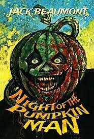 Night Of The Pumpkin Man By Jack Beaumont