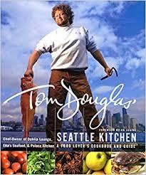 Tom Douglas Seattle Kitchen Tom Douglas Amazon