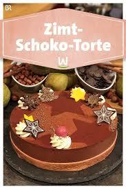 wir in bayern rezepte schokoladentorte br de kuchen