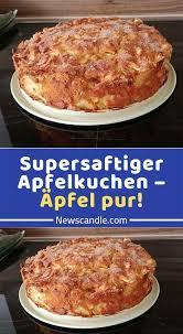 supersaftiger apfelkuchen äpfel pur apfelkuchen rezept