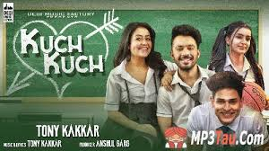 kuch kuch hota hai tony kakkar mp3 song