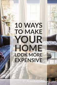 Want To Make Your House Look Like A Custom Home Without Spending Fortune Check Out These 10 Easy Ways More Expensive