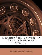 Regardez A Jesus Semon La Nouvelle Naissance Sermon French