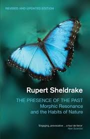 The Presence Of Past Morphic Resonance And Habits Nature By Rupert Sheldrake