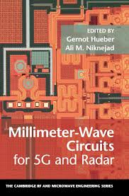 100 Millimeter Design Wave Circuits For 5G And Radar Gernot Hueber