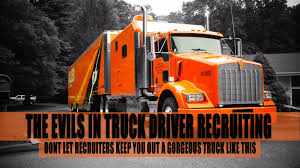 The Evils Of Truck Driver Recruiting - TalkCDL