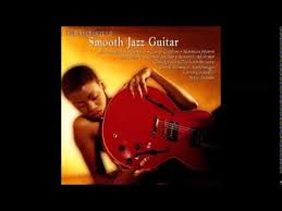 the best of smooth jazz guitar songs smooth jazz
