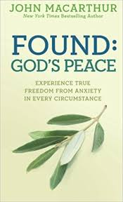Amazon Found Gods Peace Experience True Freedom From Anxiety In Every Circumstance 9780781412766 John MacArthur Jr Books