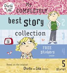 My Completely Best Story Collection Lauren Child Charlie And Lola 9780141382524 Amazon Books