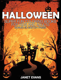 Best Halloween Books For 6 Year Olds by Halloween Super Fun Coloring Books For Kids And Adults Bonus 20