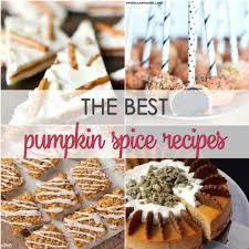 Best Pumpkin Pie Moonshine Recipe by 25 Amazing Pumpkin Spice Recipes It Is A Keeper