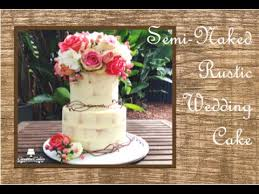 How To Make A Semi Naked Rustic Wedding Cake