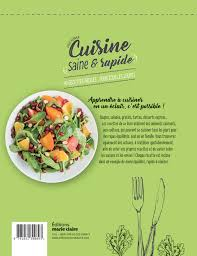 recette de cuisine saine amazon fr cuisine saine rapide 40 recettes faciles pour