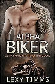 Alpha Biker Motorcycle Club Romance Bad Boy Triology Volume