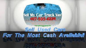 Sell My Car Truck Van Cash For Used Cars Sell Vehicles 407-505-4228 ... Sell My Car Scrap Car Van Hillingdon Ruislip Hounslow Feltham How To My For Cash In Sydney Your Cash Up 99 For Cars Junk 63162277 A That You Owe Money On Nissan Truck Nsw Buyers Your Truck We Buy Any Shforcarscom Student Savings Used Sale Dalerships Webuyjunkcarstampa Hash Tags Deskgram Instant Best Place Online Want Old Archives Newcastle Top Removal