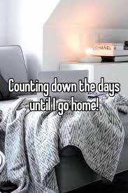 Counting Down The Days Until I Go Home