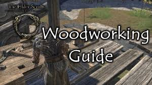 the elder scrolls online woodworking guide eso teso youtube