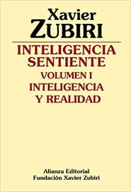 Inteligencia Sentiente Sentient Inteligence Y Realidad And Reality Spanish Edition Xavier Zubiri 9788420690117 Amazon