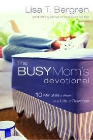 The Busy Moms Devotional By Lisa T