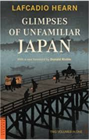 Glimpses Of Unfamiliar Japan Two Volumes In One Tuttle Classics
