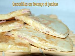 idee cuisine rapide quesadillas au fromage et jambon dans vos assiettes