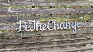 Be The Change 23 Rustic Raw Steel Cursive Word Sign