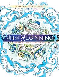 In The Beginning Coloring Creation Majestic Expressions 9781424551392 Amazon Books