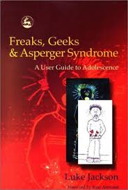 Freaks Geeks Asperger Syndrome A User Guide To Adolescence