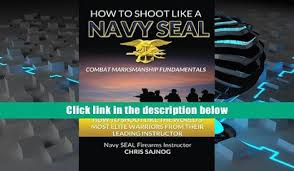 How To Shoot Like A Navy SEAL Combat Marksmanship Fundamentals TRIAL BOOKS