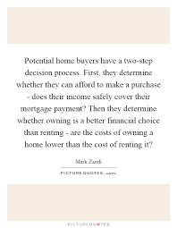 Potential Home Buyers Have A Two Step Decision Process First They Determine Whether