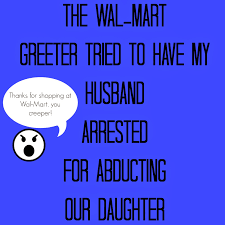 Walmart Booster Seats Canada by People I Want To Punch In The Throat A Greeter At Wal Mart Tried