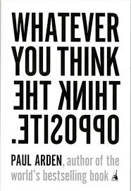 100 Whatever You Think Think The Opposite Ebook Amazoncom The